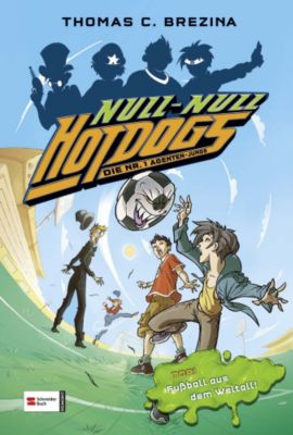 Hot Dogs Die Nr.1 Agenten Jungs Band 11: Tor! Fußball aus dem Weltall!, Thomas Brezina