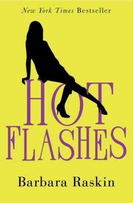 Hot Flashes, Barbara Raskin