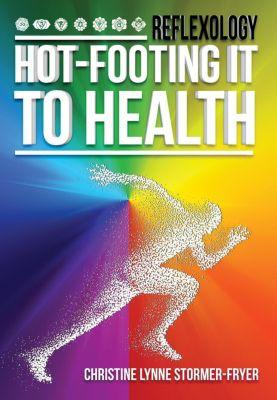 Hot-Footing it to Health, CHRISTINE LYNNE STORMER-FRYER