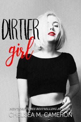 Hot Mess Series: Dirtier Girl (Hot Mess Series, #2), Chelsea M. Cameron
