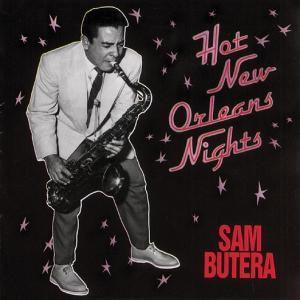 Hot New Orleans Nights, Sam Butera