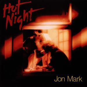 Hot Night, Jon Mark