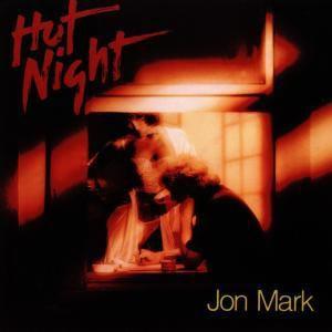 Hot Night, Jon Mark