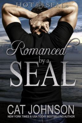 Hot SEALs: Romanced by a SEAL (Hot SEALs, #9), Cat Johnson