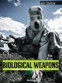 Hot Topics: Biological Weapons, Anna Collins