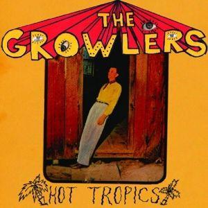 Hot Tropics (Vinyl), The Growlers
