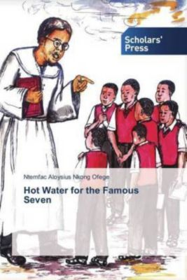 Hot Water for the Famous Seven, Ntemfac Aloysius Nkong Ofege