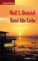 Hotel Alte Liebe, Wolf S. Dietrich