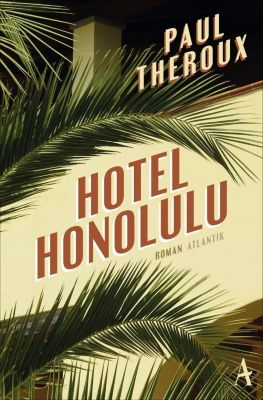 Hotel Honolulu, Paul Theroux