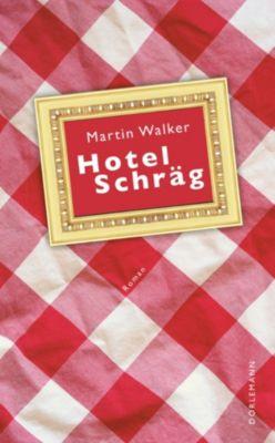 Hotel Schräg, Martin Walker