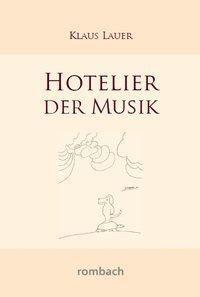 Hotelier der Musik - Klaus Lauer |