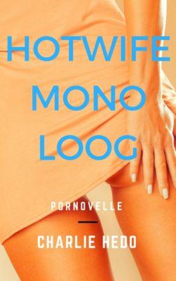 Hotwife Monoloog, Charlie Hedo