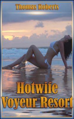 Hotwife Voyeur Resort, Thomas Roberts