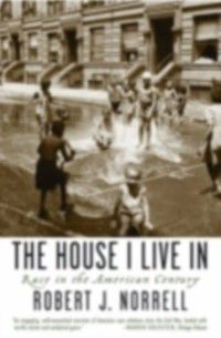 House I Live In Race in the American Century, NORRELL ROBERT J