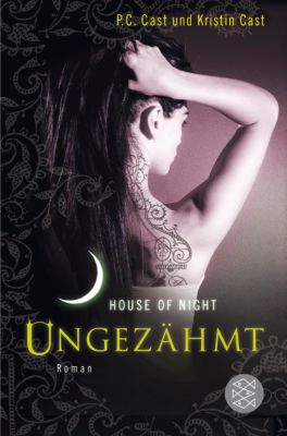 House of Night Band 4: Ungezähmt, P. C. Cast, Kristin Cast