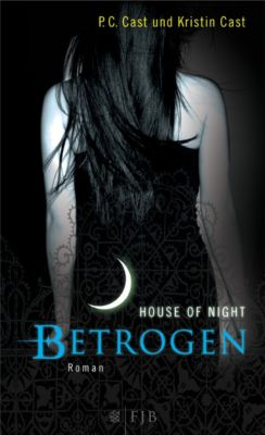 House of Night - Betrogen, P. C. Cast, Kristin Cast