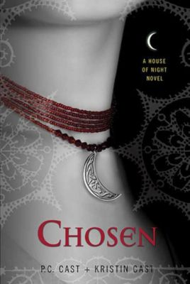 House of Night - Chosen, P. C. Cast, Kristin Cast