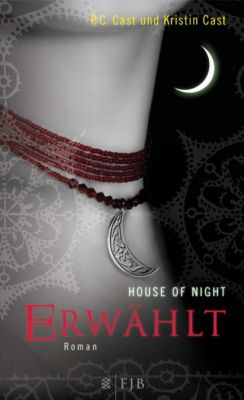 House of Night - Erwählt, P. C. Cast, Kristin Cast