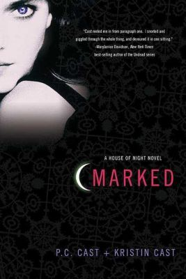 House of Night - Marked, P. C. Cast, Kristin Cast