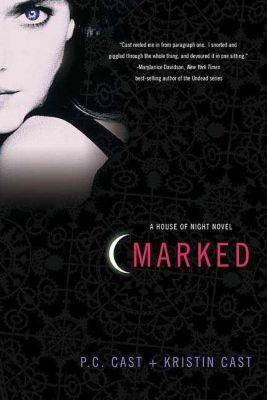 House of Night - Marked, P. C. Cast, Kristin Cast