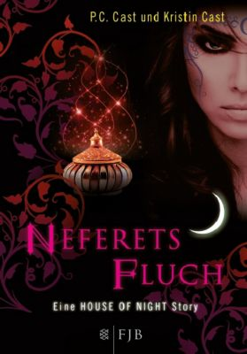 House of Night Story Band 3: Neferets Fluch, P. C. Cast, Kristin Cast