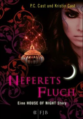 House of Night Story Band 3: Neferets Fluch, P.C. Cast