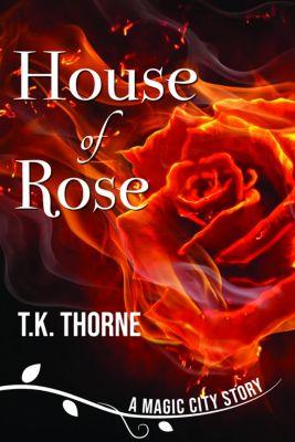 House of Rose, T.K. Thorne