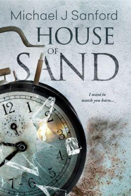 House of Sand, Michael J Sanford