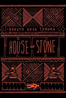 House of Stone, Novuyo Rosa Tshuma