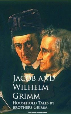 Household Tales, Brothers Grimm