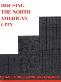 Housing the North American City, Michael Doucet, John C. Weaver