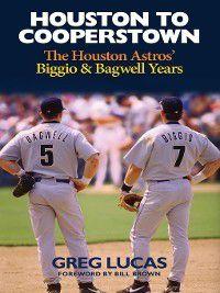 Houston to Cooperstown, Bill Brown, Greg Lucas