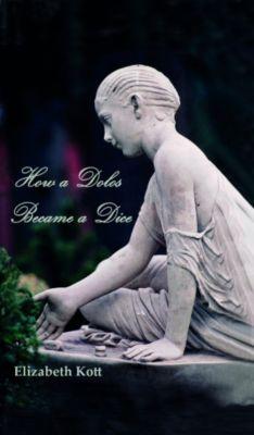 How a Dolos Became a Dice, Elizabeth Kott