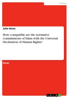 How compatible are the normative commitments of Islam with the Universal Declaration of Human Rights?, Julia Heise
