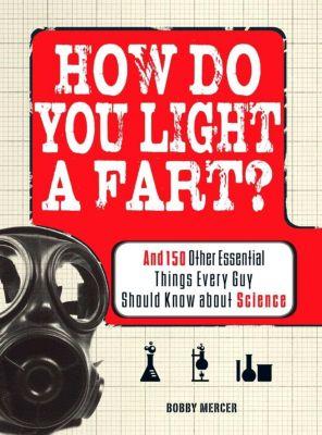How Do You Light a Fart?, Bobby Mercer