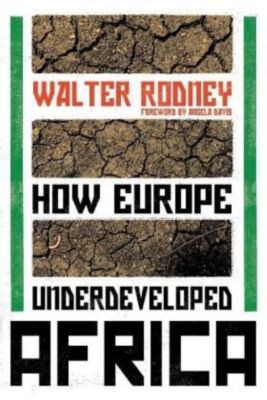 How Europe Underdeveloped Africa, Walter Rodney