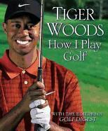 How I Play Golf, Tiger Woods