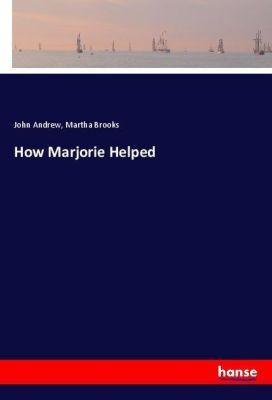 How Marjorie Helped, John Andrew, Martha Brooks