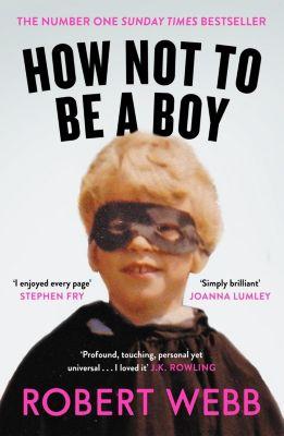 How Not To Be a Boy, Robert Webb