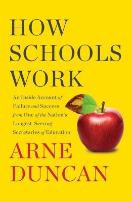 How Schools Work, Arne Duncan