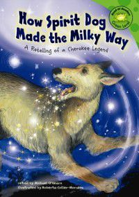 How Spirit Dog Made the Milky Way, Michael O'Hearn