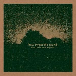 How Sweet The Sound (+Download) (Vinyl), G.Rag Y Los Hermanos Patchekos