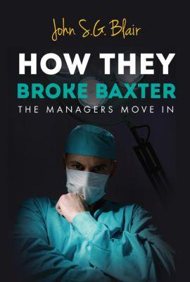 How They Broke Baxter, John S G Blair