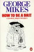How to be a Brit, George Mikes