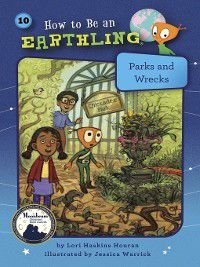 How to Be an Earthling ®: #10 Parks and Wrecks, Lori Haskins Houran