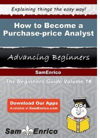 How to Become a Purchase-price Analyst, Sam Enrico, Leena Wendt