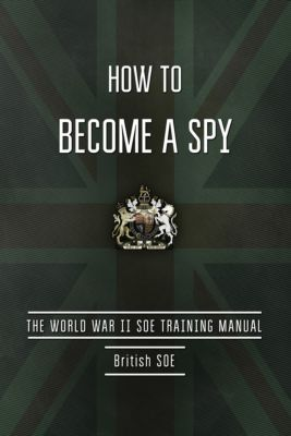 How to Become a Spy, British Special Operations Executive