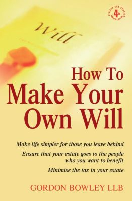 How To Books: How To Make Your Own Will 4th Edition, Gordon Bowley