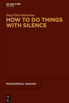 How to Do Things with Silence, Haig Khatchadourian