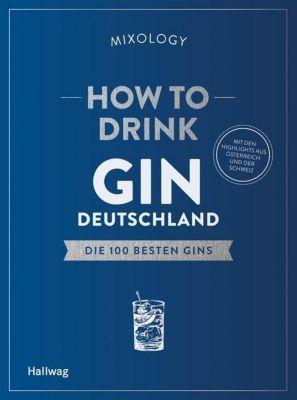 How to Drink Gin: Deutschland - Mixology |